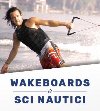 Scopri la vasta gamma di wakeboard e sci nautici presenti sul nostro catalogo